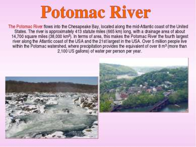 The Potomac River flows into the Chesapeake Bay, located along the mid-Atlant...