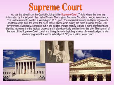 Across the street from the Capitol building is the Supreme Court. This is whe...