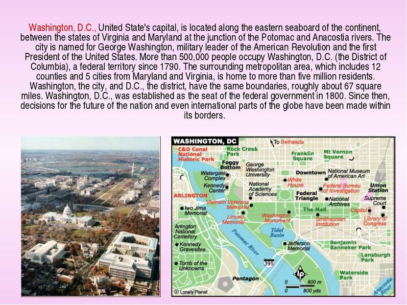 Washington, D.C., United State's capital, is located along the eastern seaboa...