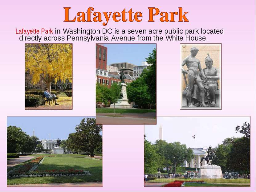 Lafayette Park in Washington DC is a seven acre public park located directly ...