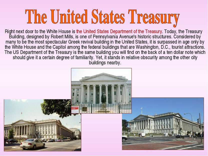 Right next door to the White House is the United States Department of the Tre...
