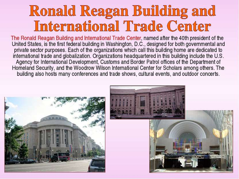 The Ronald Reagan Building and International Trade Center, named after the 40...