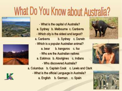 - What is the capital of Australia? a. Sydney b. Melbourne c. Canberra - Whic...