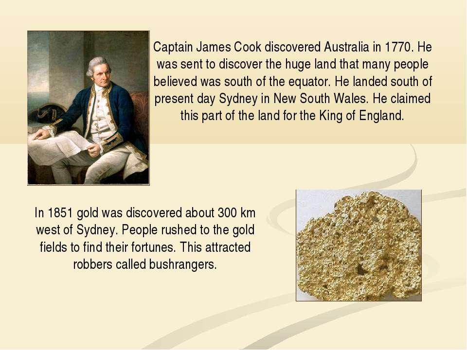 Captain James Cook discovered Australia in 1770. He was sent to discover the ...
