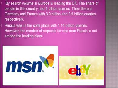 By search volume in Europe is leading the UK. The share of people in this cou...