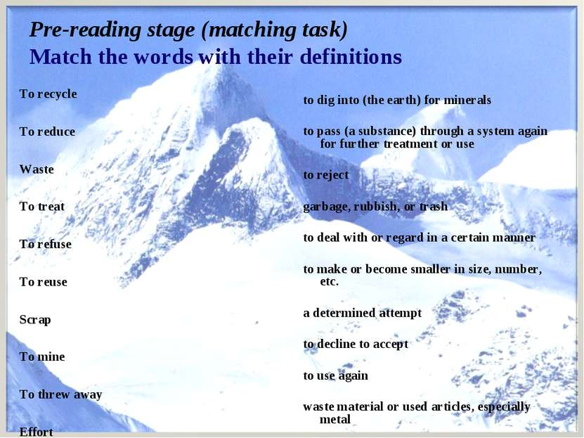 Pre-reading stage (matching task) Match the words with their definitions To r...
