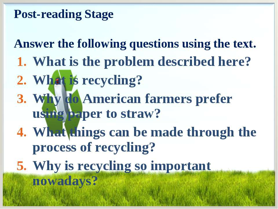 Post-reading Stage Answer the following questions using the text. What is the...