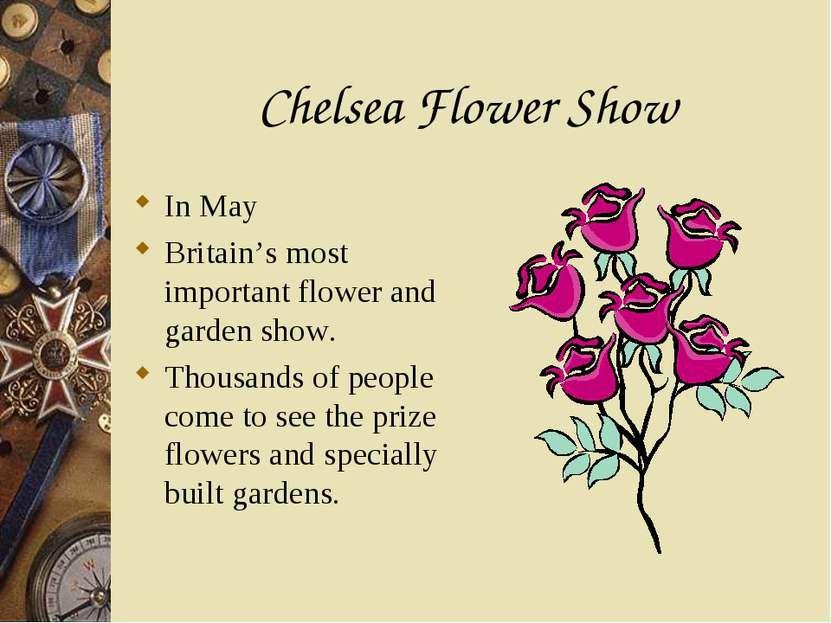 Chelsea Flower Show In May Britain's most important flower and garden show. T...