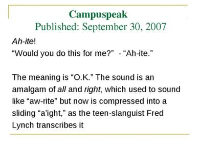 "Campuspeak Published: September 30, 2007 Ah-ite! ""Would you do this for me?"" ..."