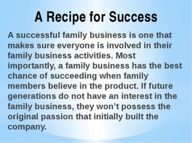 A successful family business is one that makes sure everyone is involved in t...