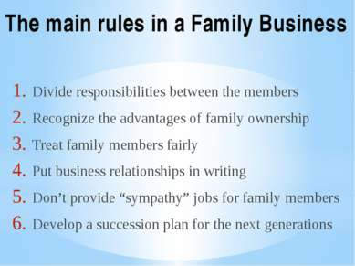 Divide responsibilities between the members Recognize the advantages of famil...