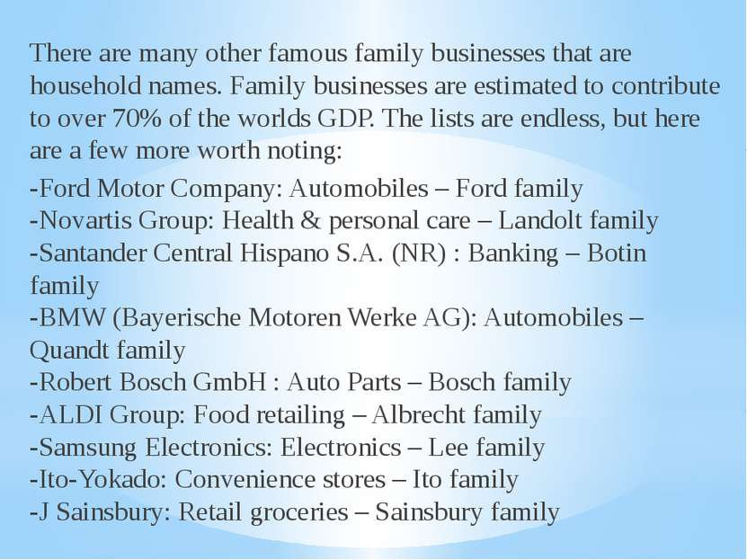 There are many other famous family businesses that are household names. Famil...
