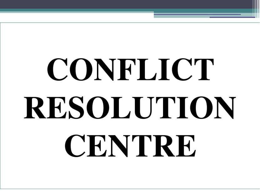 CONFLICT RESOLUTION CENTRE