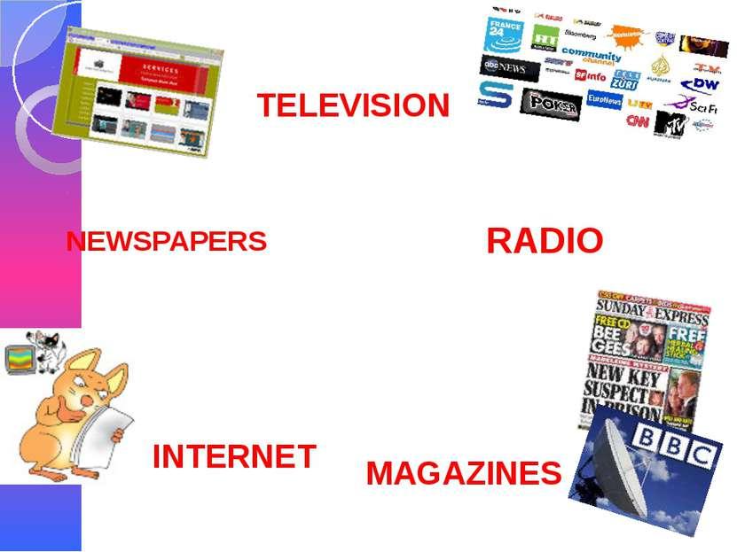 NEWSPAPERS TELEVISION INTERNET RADIO MAGAZINES