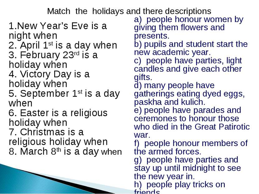 Match the holidays and there descriptions 1.New Year's Eve is a night when 2....