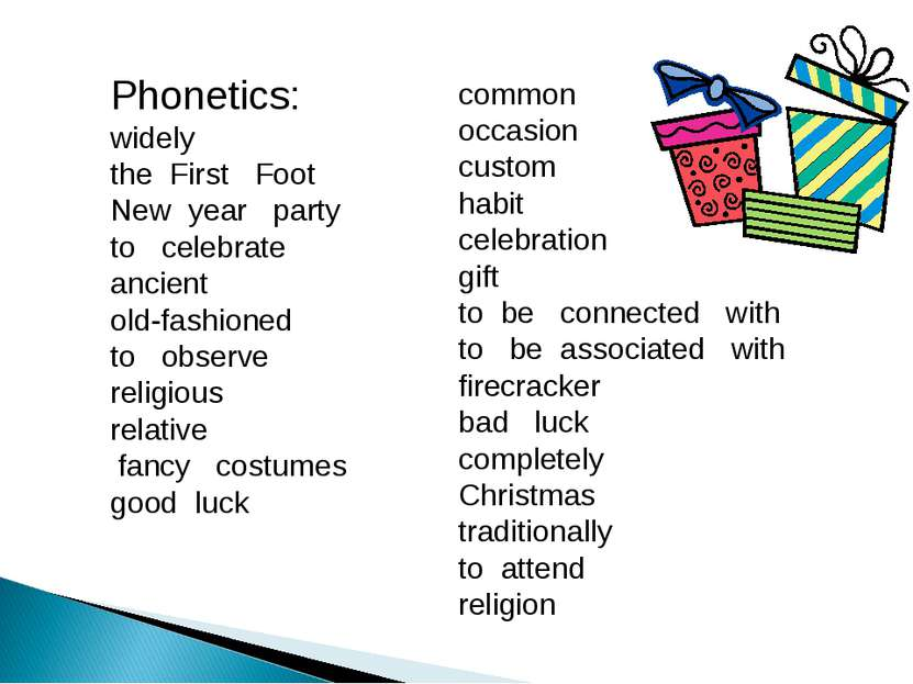 Phonetics: widely the First Foot New year party to celebrate ancient old-fash...