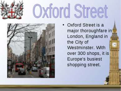 Oxford Street is a major thoroughfare in London, England in the City of Westm...