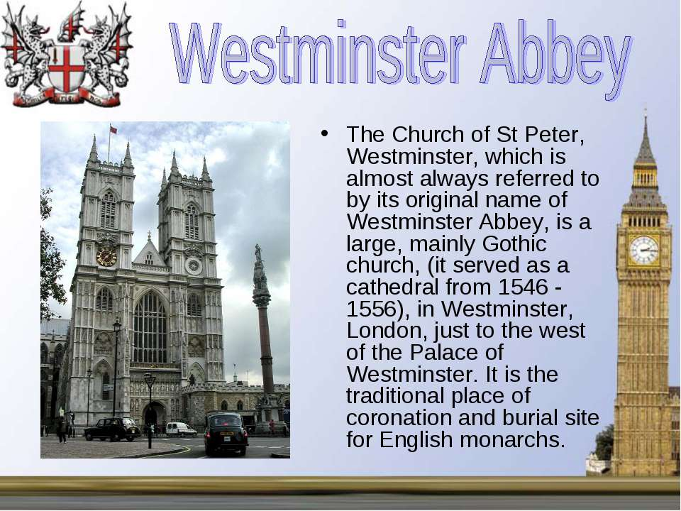 The Church of St Peter, Westminster, which is almost always referred to by it...