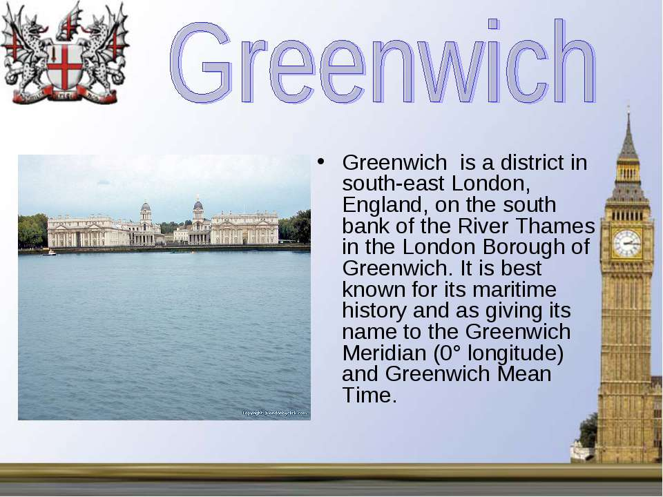 Greenwich is a district in south-east London, England, on the south bank of t...