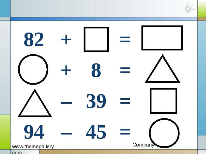82 + = + 8 = – 39 = 94 – 45 =