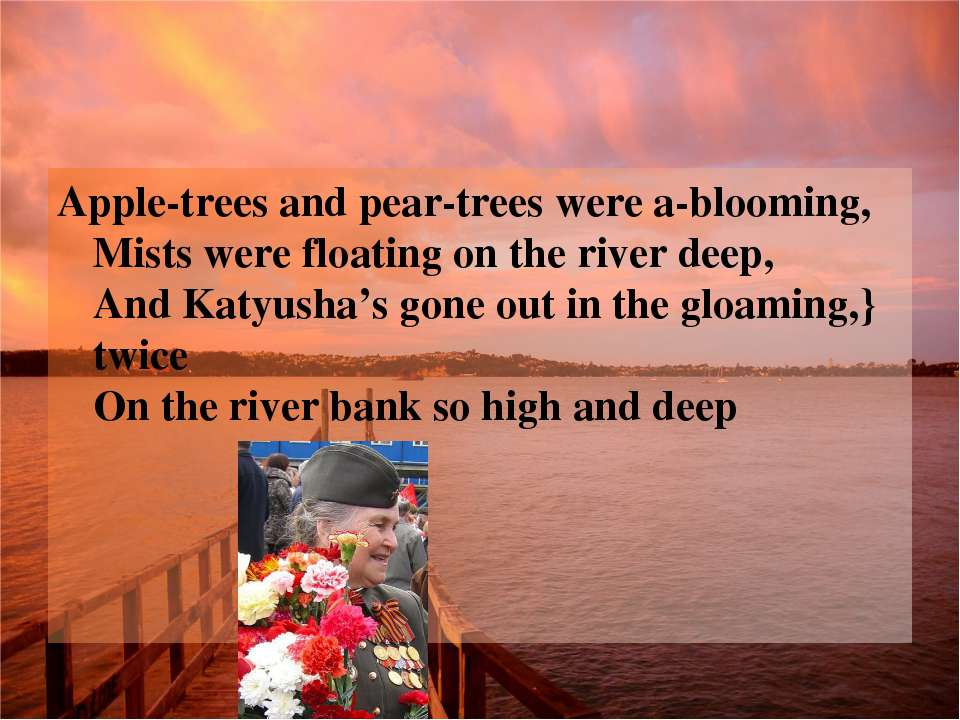 Apple-trees and pear-trees were a-blooming, Mists were floating on the river ...