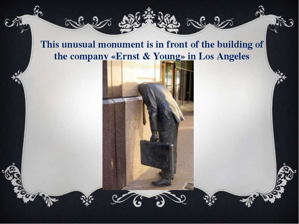 This unusual monument is in front of the building of the company «Ernst & You...