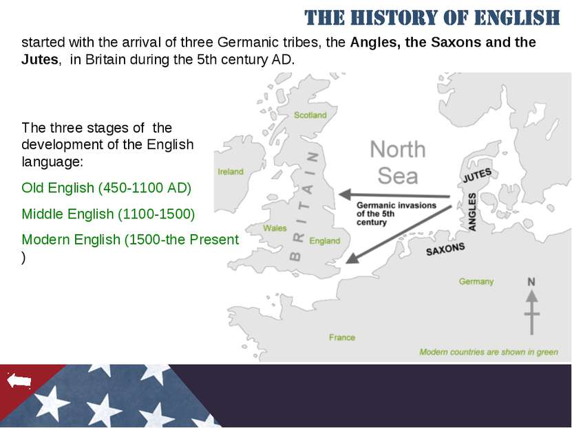 started with the arrival of three Germanic tribes, the Angles, the Saxons and...