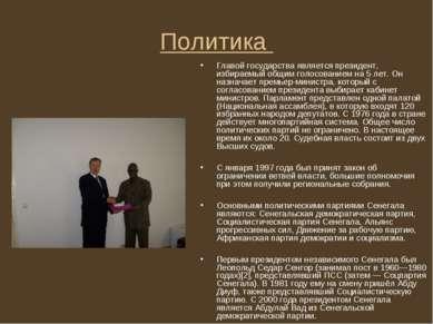 Политика Главой государства является президент, избираемый общим голосованием...