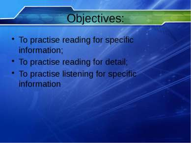Objectives: To practise reading for specific information; To practise reading...