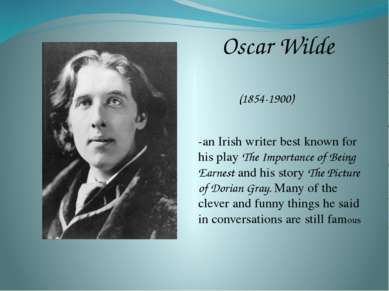 Oscar Wilde (1854-1900) -an Irish writer best known for his play The Importan...