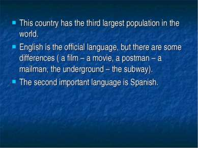 This country has the third largest population in the world. English is the of...