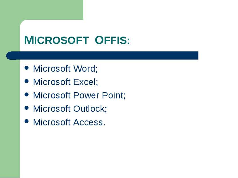 MICROSOFT OFFIS: Microsoft Word; Microsoft Excel; Microsoft Power Point; Micr...