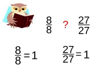 8 ? 8 27 27 8 8 = 1 27