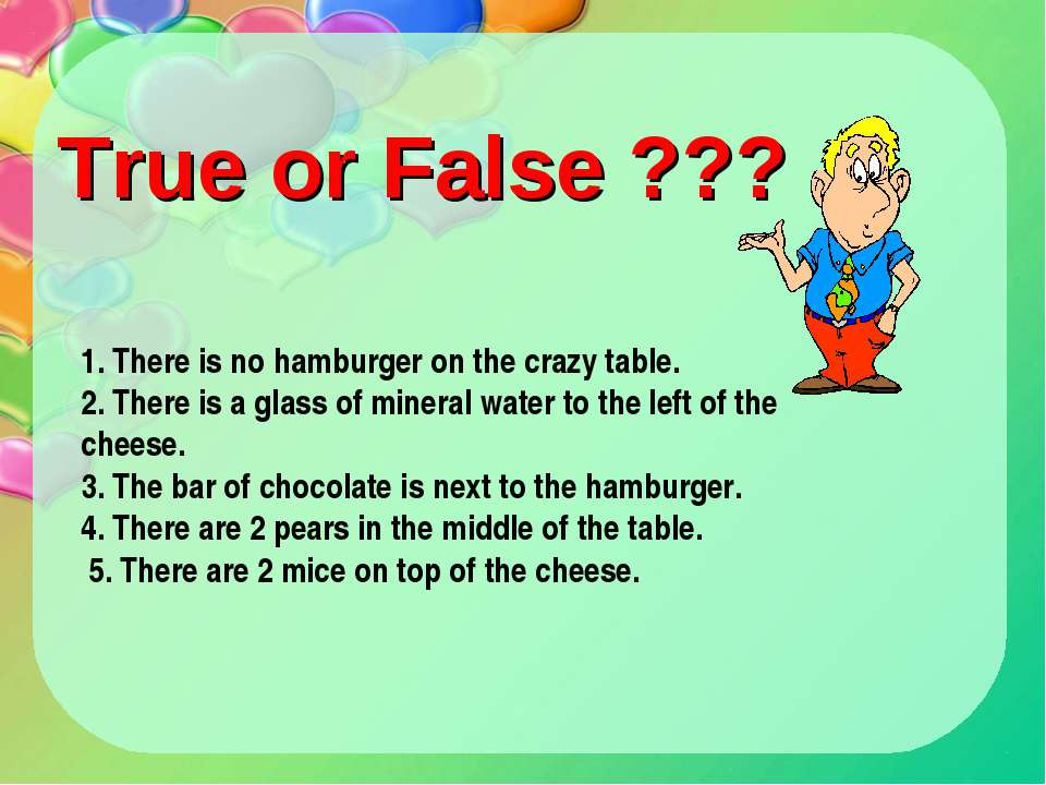 1. There is no hamburger on the crazy table. 2. There is a glass of mineral w...