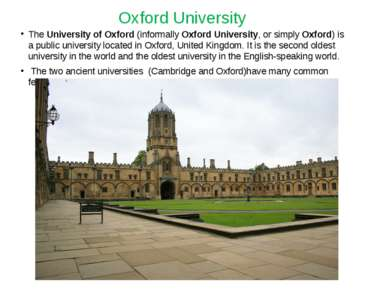 Oxford University The University of Oxford (informally Oxford University, or ...