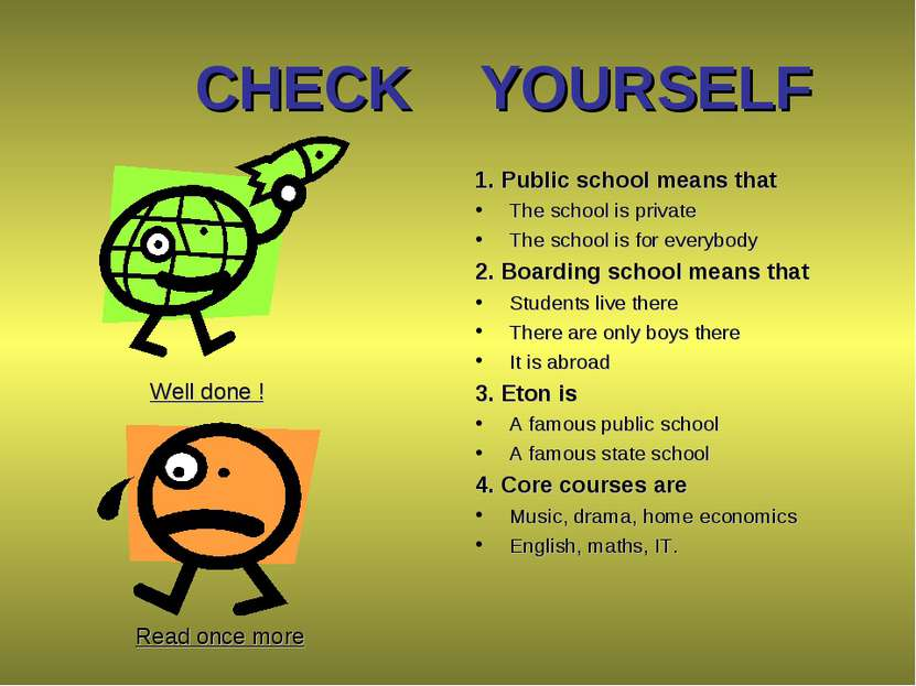 CHECK YOURSELF 1. Public school means that The school is private The school i...