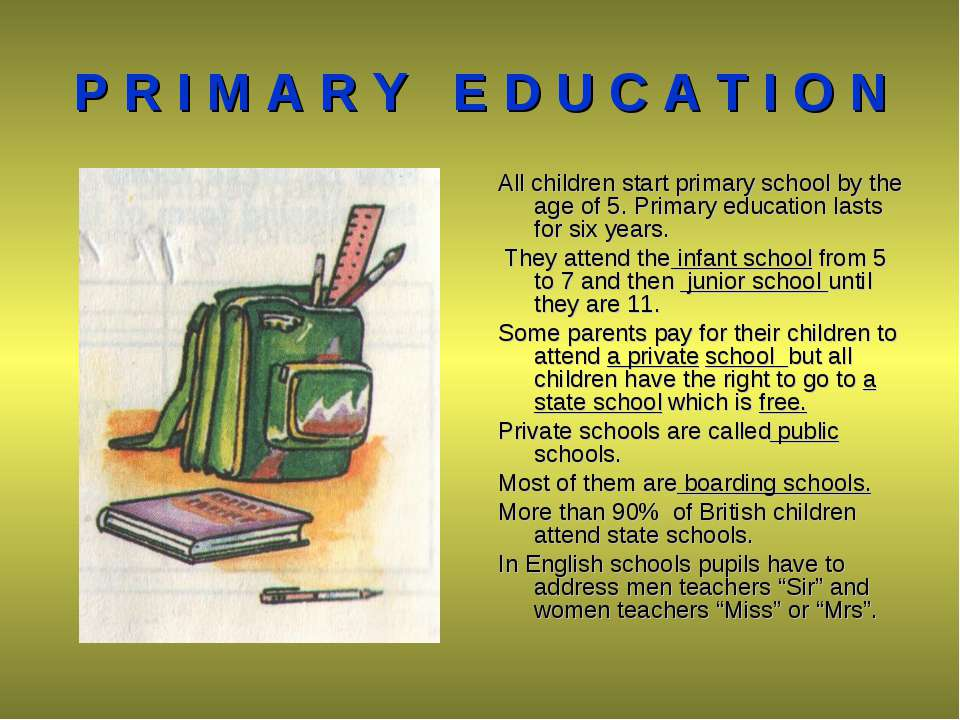 P R I M A R Y E D U C A T I O N All children start primary school by the age ...
