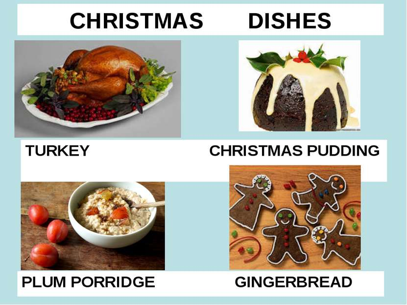 CHRISTMAS DISHES TURKEY CHRISTMAS PUDDING PLUM PORRIDGE GINGERBREAD