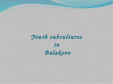 Youth subcultures in Balakovo