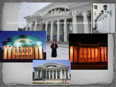 Saratov's Opera and Ballet Theatre was founded in 1875 Opera and Ballet Theatre