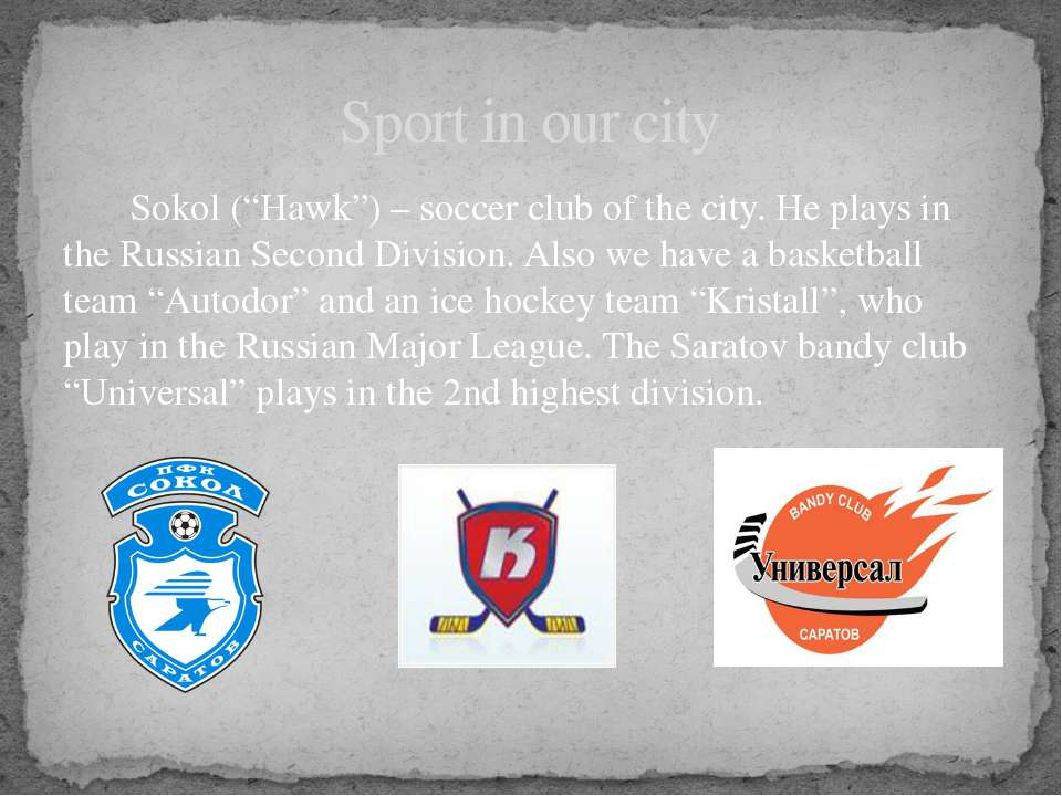 "Sokol (""Hawk"") – soccer club of the city. He plays in the Russian Second Divi..."