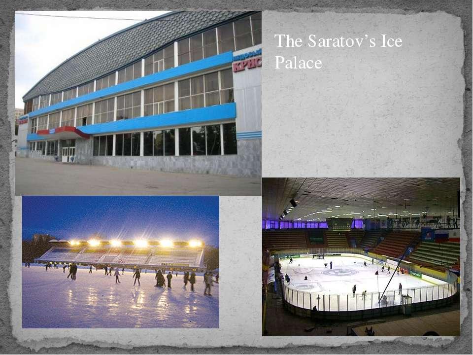 The Saratov's Ice Palace