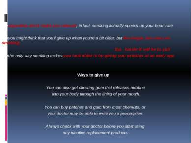 •cigarettes don't make you relaxed; in fact, smoking actually speeds up your ...