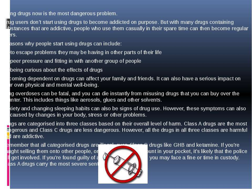 Using drugs now is the most dangerous problem. Drug users don't start using d...