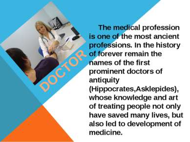 DOCTOR The medical profession is one of the most ancient professions. In the ...