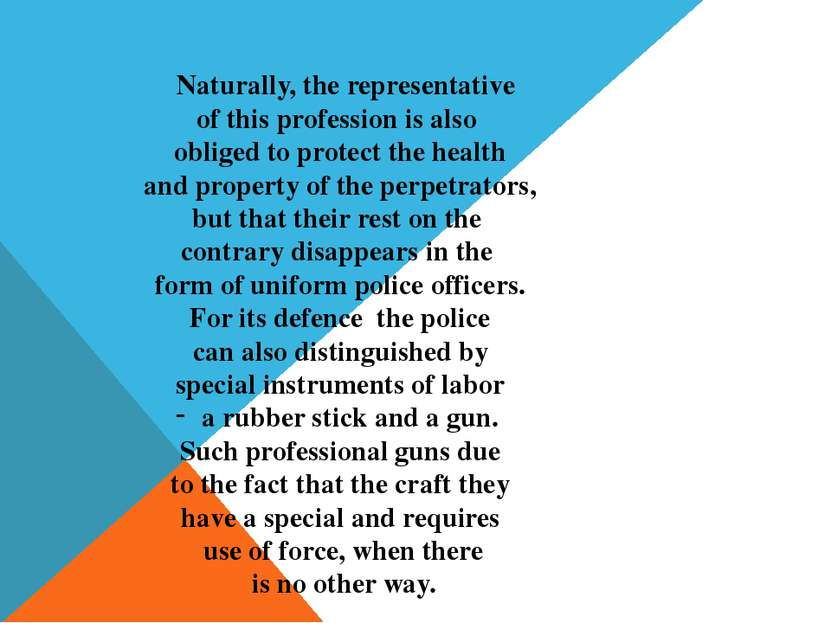 Naturally, the representative of this profession is also obliged to protect t...