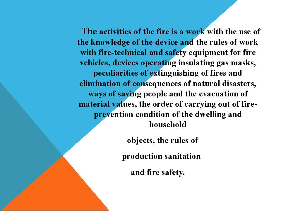 The activities of the fire is a work with the use of the knowledge of the dev...