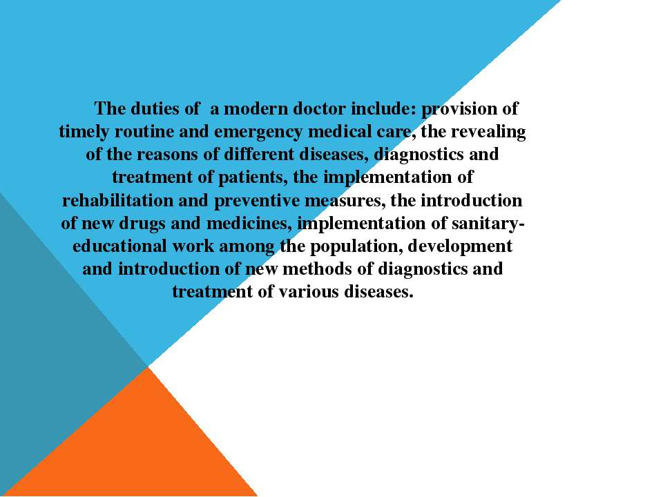 The duties of a modern doctor include: provision of timely routine and emerge...