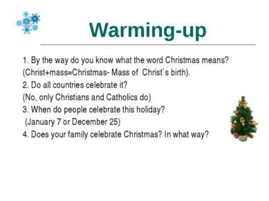 Warming-up 1. By the way do you know what the word Christmas means? (Christ+m...
