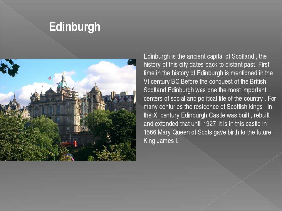 Edinburgh is the ancient capital of Scotland , the history of this city dates...